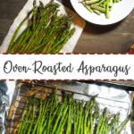 A pin image of trimmed asparagus and a sheet pan covered in foil with oven roasted asparagus.