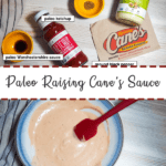 A pin image of the ingredients in Paleo Cane's Sauce on the top and a blue and white bowl of orange Raising Cane's dipping sauce with a red spatula and a Cane's napkin on the bottom.