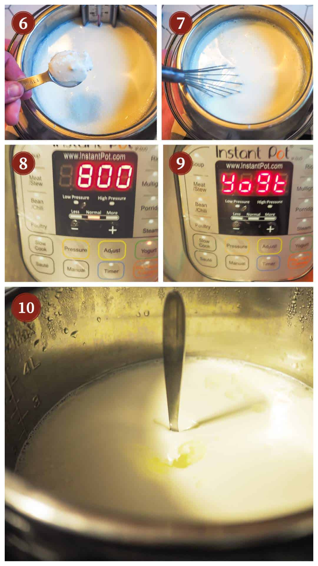 A collage of images showing the process of making yogurt in an Instant Pot, steps 6 - 10..